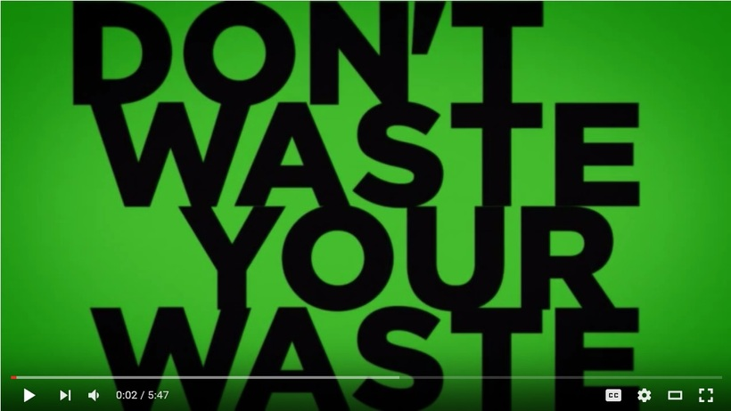 Don't Waste Your Waste Video